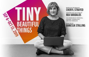 TINY BEAUTIFUL THINGS - Victory Gardens Theater