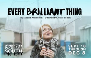 EVERY BRILLIANT THING - Windy City Playhouse South